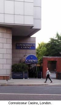 Connoisseur Casino, London.