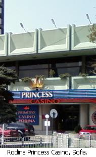 Rodina Princess Casino, Sofia.