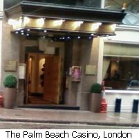 The Palm Beach Casino, London.
